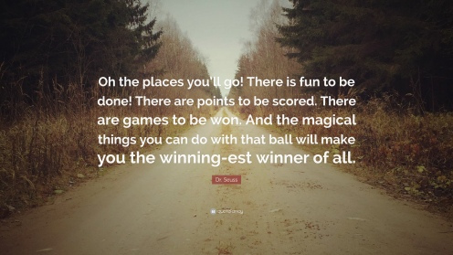 89640-dr-seuss-quote-oh-the-places-you-ll-go-there-is-fun-to-be-done